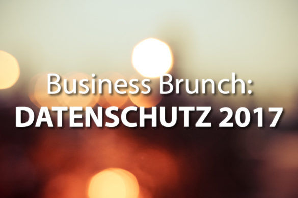 Business Brunch: Datenschutz 2017