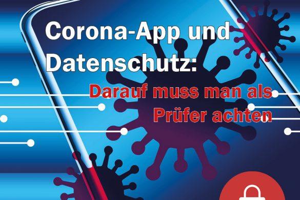 Corona-App und Datenschutz: Darauf muss man als Prüfer achten